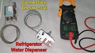 How to do Water dispenser,Refrigerator,Deep freezer all thermostat connection