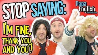 "Stop Saying ""I'm Fine"" - Speak English Like a Native!"
