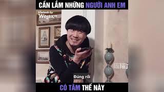 Anh Em Tốt Đâu Hết Rồi Chúng Mày Ơi | Hài Trung Quốc WelaxVn