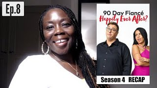 90 Day Fiancé Happily Ever After | Season 4 Ep.8 | RECAP