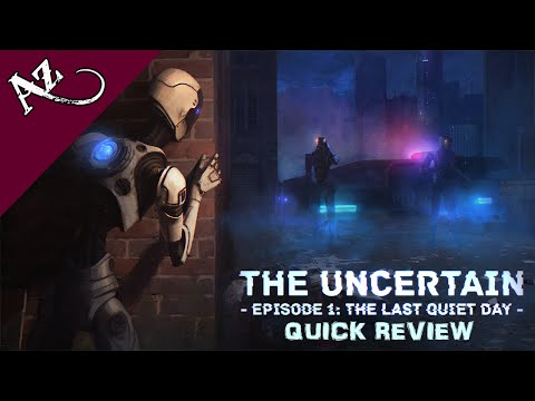 The Uncertain: Episode 1 - The Last Quiet Day - Quick Game Review video thumbnail