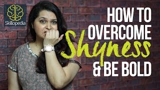 How to overcome shyness and increase confidence - Skillopedia - Personality Development