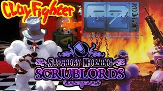 Saturday Morning Scrublords - Clay Fighter & Clay Fighter 2