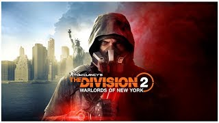 THE DIVISION 2 EXCLUSIVE LOOK AT EPISODE 3 & WARLORDS OF NEW YORK EXPANSION