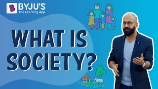 What is Society? | Learn with BYJU'S