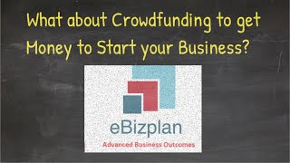What about Crowdfunding to get Money to Start your Business