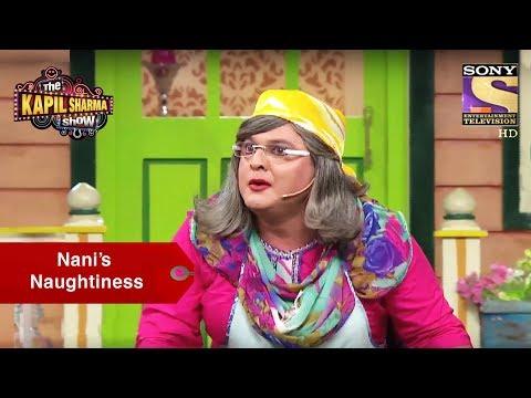 Nani's Naughtiness - The Kapil Sharma Show