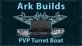 Ark Builds   PVP Turret Boat