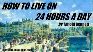 ⏱️ HOW TO LIVE ON 24 HOURS A DAY - FULL AudioBook 🎧📖 | Greatest🌟AudioBooks V2