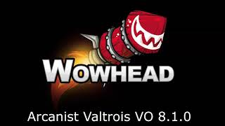 Arcanist Valtrois - Voice Over 8.1.0