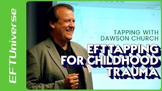 EFT Tapping #13: Heal Childhood Neglect Trauma With EFT