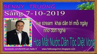 Benny Truong Truc Tiep( Sáng  Ngày 7-10-2019