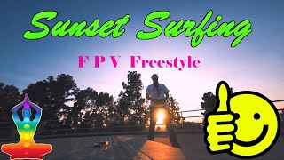 Sunset Surfing FPV Freestyle????????