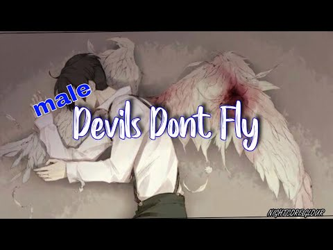 Nightcore - Devils Dont Fly ( Male Version ) - (lyrics)