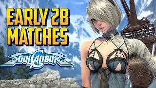SC6 ▰  Early 2B Matches - Is She Top Tier? 【Soul Calibur 6】