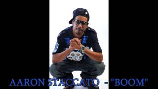 "Aaron Staccato - ""Boom"""