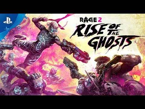Rage 2 - Rise of the Ghosts Launch Trailer   PS4