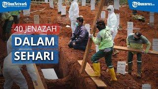 Pecah Rekor di TPU Pondok Ranggon, 40 Jenazah Covid 19 Dikubur Dalam Sehari, Lahan Hampir Habis