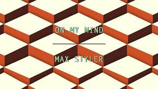 Max Styler   On My Mind | Dim Mak Records