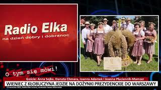 Wideo: O tym się mówi: Wieniec z Kłobuczyna jedzie na Dożynki Prezydenckie do Warszawy