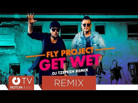 Fly Project – Get Wet (DJ TZepesh Remix) Video