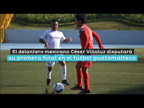La primera final de César Villaluz en Guatemala