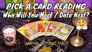 PICK A CARD READING ❤️ WHO WILL YOU MEET / DATE NEXT? 🥰 Timeless 💐