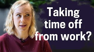 Can I Take Time Off From Work? | Kati Morton