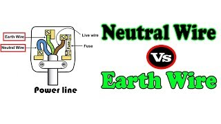 Neautral Wire vs Earth Wire - Difference Between Neutral Wire and Earth Wire