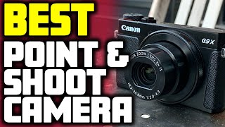 Best Point and Shoot Camera in 2020 | Top 5 Compact Cameras
