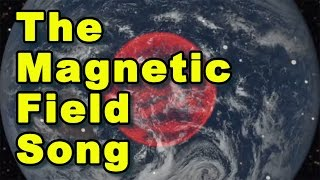 The Magnetic Field Song
