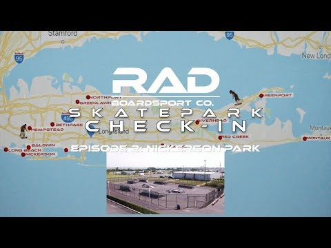 RAD BOARDSPORT CO. SKATEPARK CHECK-IN: NICKERSON PARK (LONG ISLAND, NY)