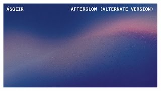Ásgeir - Afterglow (Alternate Version) (Official Audio Stream)