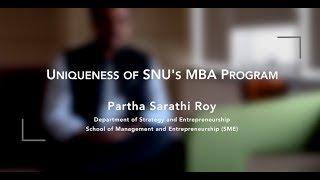 Uniqueness of SNU's MBA Program - Partha Sarathi Roy