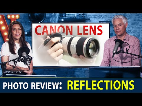 New Canon & Nikon lenses, REFLECTION photo reviews (Chelsea & Tony LIVE!)