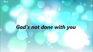 Tauren Wells - God's Not Done With You (Lyrics)
