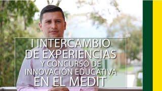 Intercambio de Experiencias y Concurso de Innovación Educativa en el MEDIT