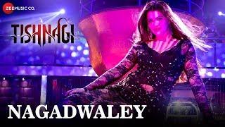 Nagadwaley - Item Song | Tishnagi | Kainaat Arora | Pawni