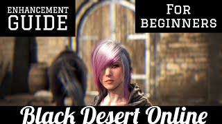Black Desert Online [BDO] Enhancement Failstacking Guide for Beginners