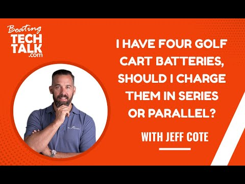 I Have Four Golf Cart Batteries, Should I Charge Them in Series or Parallel?