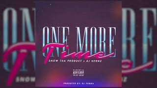 Snow Tha Product x AJ Hernz - One More Time (Prod. by DJ Pumba)