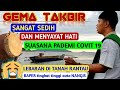 Download Lagu GEMA TAKBIR  SANGAT SEDIH /ANAK RANTAU PASTI NANGIS/TAKBIR  PADEMI COVIT 19/LEBARAN DI TANAH RANTAU Mp3 Free
