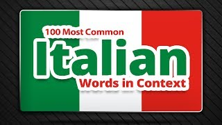 100 Most Common Italian Words in Context - List of Italian Words and Phrases