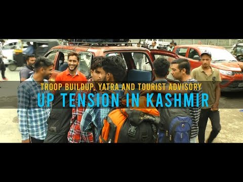 Troop buildup, yatra and tourist advisory up tension in Kashmir