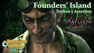 Batman Arkham Knight - Trofeos y Acertijos - Founders Island