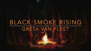 Gambar cover Greta Van Fleet- Black Smoke Rising- Lyrics