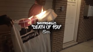 "Shootashellz - ""Death of 150"" (Official Music Video)"
