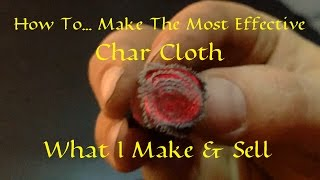 How To Make The Most Effective Char Cloth
