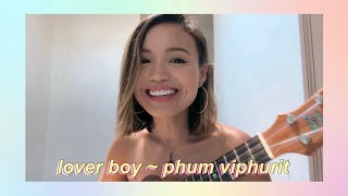 lover boy ~ phum viphurit (ukulele cover by nix)