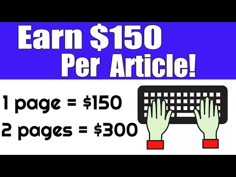 GET PAID TO WRITE ARTICLES: EARN $150 PER ARTICLE | (MAKE MONEY ONLINE)